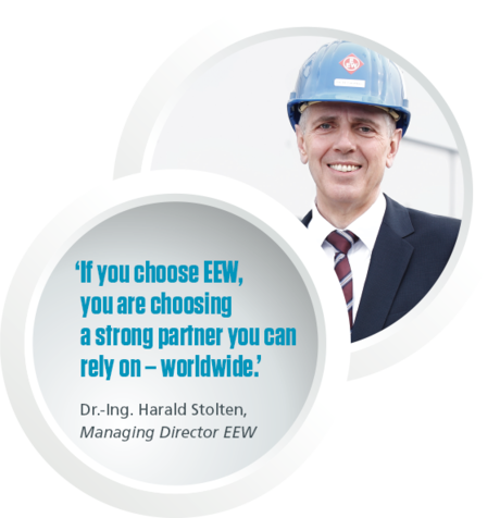 """Portrait of Dr.-Ing. Harald Stolten with quote saying:""""If you choose EEW, you are choosing a strong partner you can rely on - worldwide."""""""